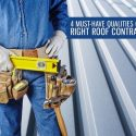 4 Must-Have Qualities of the Right Roof Contractor
