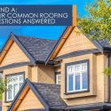 Q and A: Your Common Roofing Questions Answered