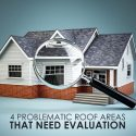 4 Problematic Roof Areas That Need Evaluation